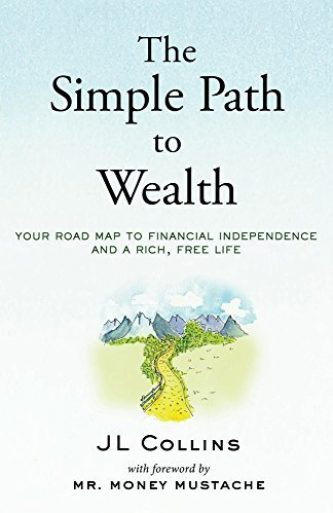 The Simple Path to Wealth - JL Collins